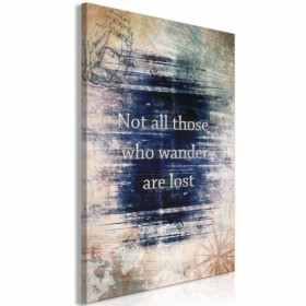 Schilderij - Not All Those Who Wander Are Lost (1 Part) Vertical